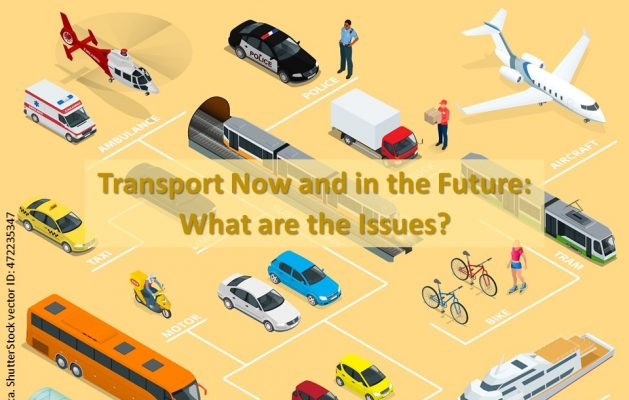 Transport Now and in the Future – What are the issues? REPORT